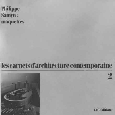 """Couverture du livre """"Carnets de l'Architecture Contemporaine 2 - Maquettes"""""""